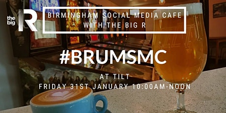Birmingham Social Media Cafe at Tilt with The Big R Social tickets