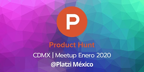 Product Hunt CDMX  | Enero 2020 boletos