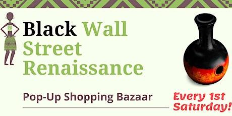 Black Wall Street Renaissance Pop-Up Shopping Bazaar tickets