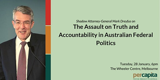 Mark Dreyfus: The Assault on Truth and Accountability in Federal Politics