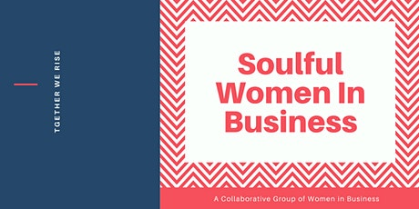 Soulful Women In Business Quarter One Day Event tickets