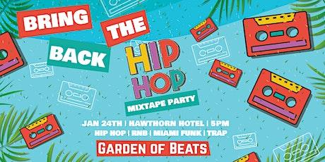 Garden of Beats - Hip Hop Mixtape Party tickets