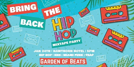 Garden of Beats - Hip Hop Mixtape Party
