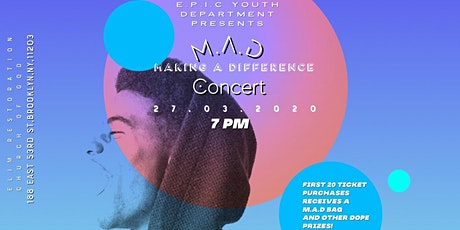 M.A.D. (MAKING A DIFFERENCE ) CONCERT! tickets