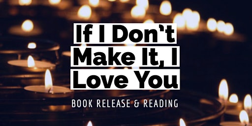 If I Don't Make It, I Love You: South Florida Book Release & Reading