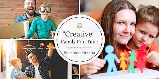 """Creative"" Family Fun Time With Inspirely, Brampton - On Saturdays."