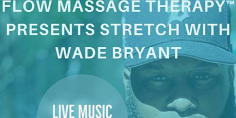 Flow Massage Therapy presents Stretch with Wade Bryant tickets