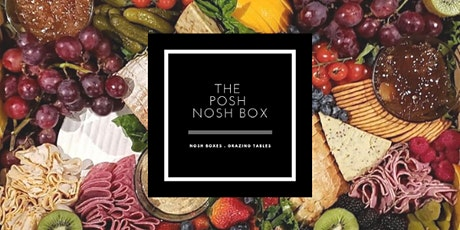 Grazing Table Workshop hosted by The Posh Nosh Box tickets