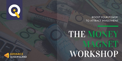 Innovate Queensland's Money Magnet Workshop — Ipswich