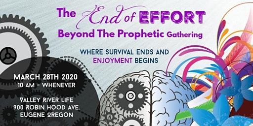 End of Effort - Beyond the Prophetic Gathering