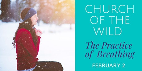 Church of the Wild - The Practice of Breathing tickets
