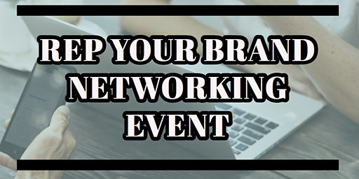 Rep Your Brand Networking Event
