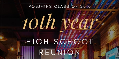 POBJFKHS class of 2010 10th-year reunion tickets