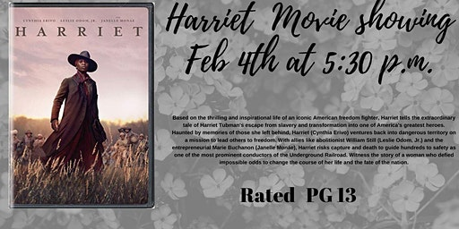 We will be showing the movie Harriet Rated PG13