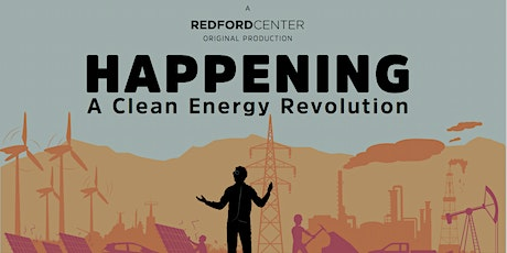 """""""Happening-A Clean Energy Revolution"""" Film Screening & Discussion tickets"""