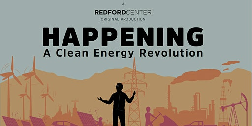 """Happening-A Clean Energy Revolution"" Film Screening & Discussion"