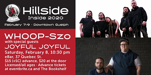 Hillside Inside presents: WHOOP-Szo with special guests Joyful Joyful
