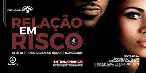 RELAÇÃO EM RISCO | CINE LAGOINHA