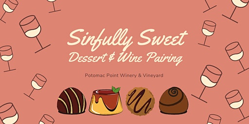 Sinfully Sweet Dessert & Wine Pairing