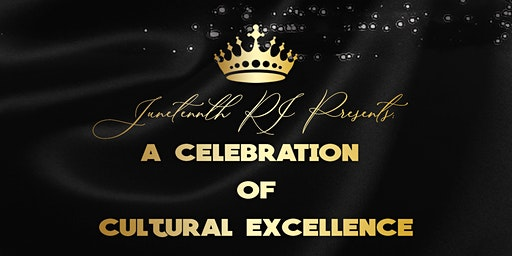 Juneteenth RI Presents A Celebration of Cultural Excellence