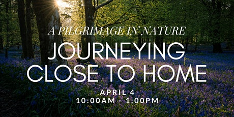 Pilgrimage in Nature: Journeying Close to Home  tickets