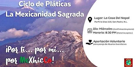 Ciclo de Pláticas La Mexicanidad Sagrada boletos