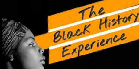 The Black History Experience  tickets