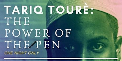Tariq Toure' The Power of the Pen