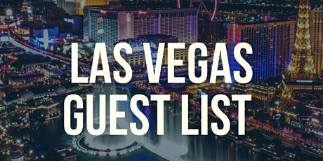 Echelon Hospitality Group Presents: Las Vegas Guest List tickets