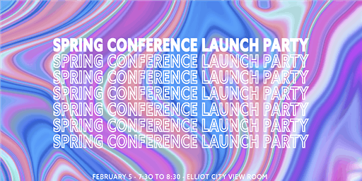 Spring Conference Launch Party