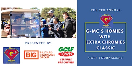 The G-Mc's Homies with Extra Chromies Classic - golf tournament tickets
