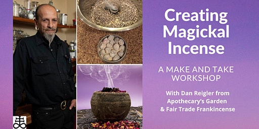 Creating Magickal Incense: a Make and Take Workshop with Dan Reigler