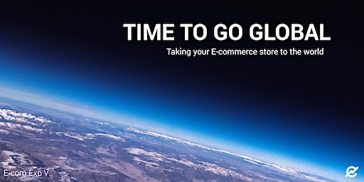 E-commerce Experience V: Time to go Global