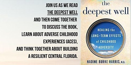 The Deepest Well: Healing the Long-Term Effects of Childhood Adversity tickets