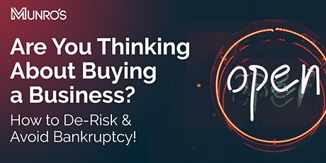 Are you thinking about Buying a Business: How to de-risk & avoid bankruptcy tickets