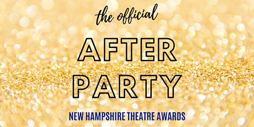 The Official 2020 New Hampshire Theatre Awards After Party!