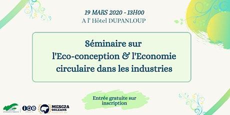 Séminaire sur l'Eco-conception & l'Economie circulaire dans les industries tickets