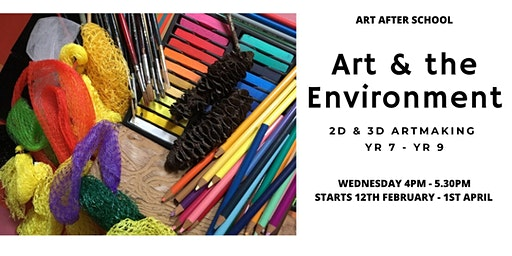 Art & the Environment in 2D & 3D Art for Yr. 7 - Yr. 9