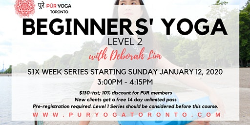 Beginners' Yoga Level 2 @ PUR YOGA Toronto