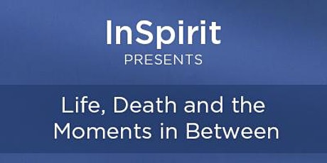 Life, Death and the Moments In Between (January 29) tickets