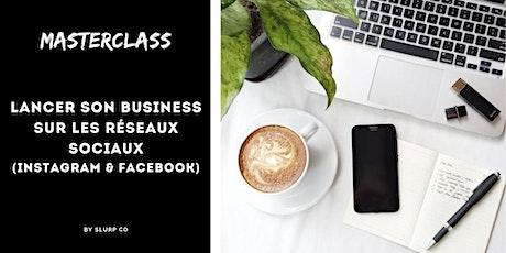 Masterclass Insta & Facebook: Lancer son Business sur les réseaux sociaux billets