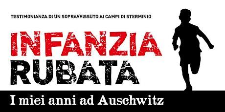 Infanzia rubata, i miei anni ad Auschwitz biglietti