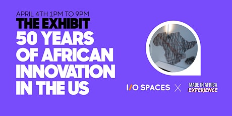 50 Years Of African Innovation In The US Exhibit tickets