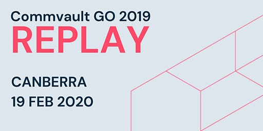 Commvault GO 2019 REPLAY - Canberra