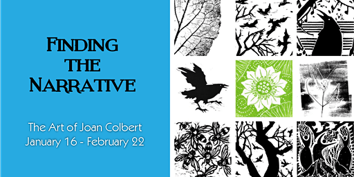 Finding the Narrative with Joan Colbert, Jan. 16-Feb.22