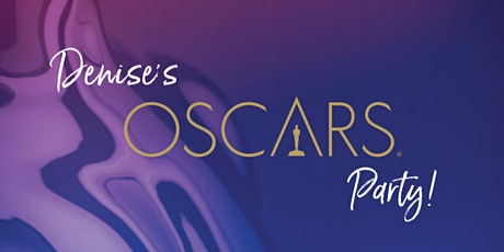 Denise's Oscars Party! tickets