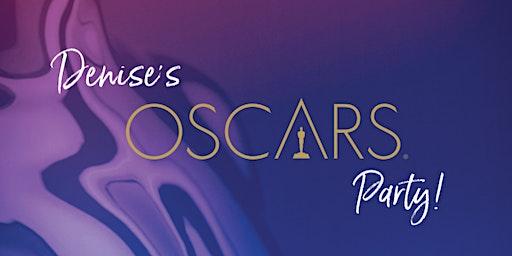Denise's Oscars Party!