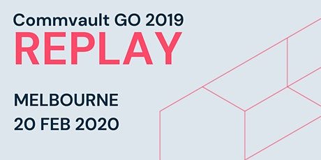 Commvault GO 2019 REPLAY - Melbourne tickets