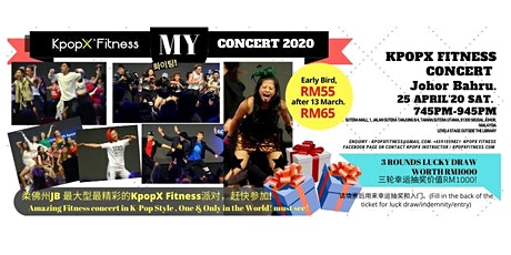AMAZING KPOPX FITNESS CONCERT @ Johor Bahru 25 APRIL'20 SAT 7:45PM-9:45PM tickets