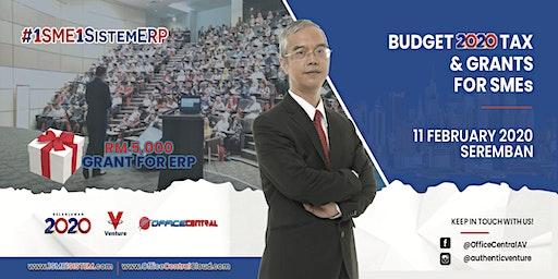 "#1SME1SistemERP Seremban - ""Budget 2020 Tax & Grant for SME"""